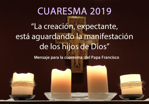 Mensaje Del Papa Francisco Para La Cuaresma 2019 Cuaresma